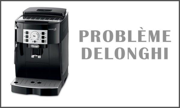 Problème Delonghi
