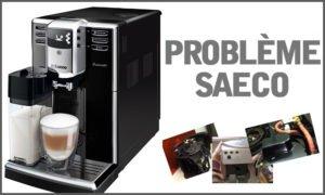 Problème Saeco